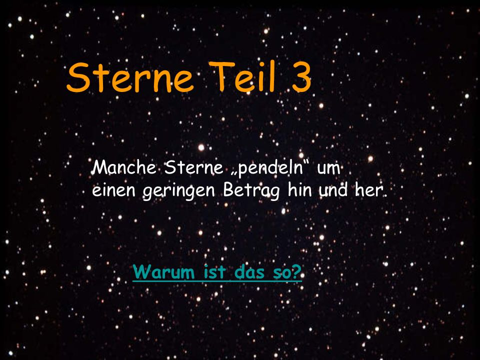 """Sterne Teil 3 Manche Sterne """"pendeln um"""