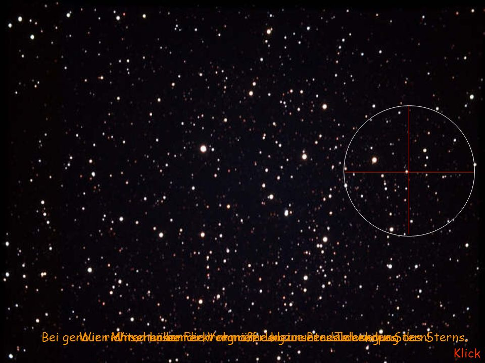 Bei genauen Hinsehen bemerkt man eine kleine Pendelwewegung des Sterns.