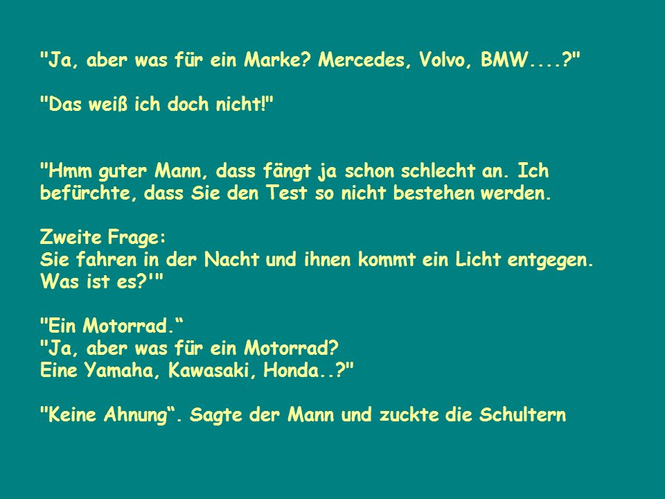 Ja, aber was für ein Marke. Mercedes, Volvo, BMW