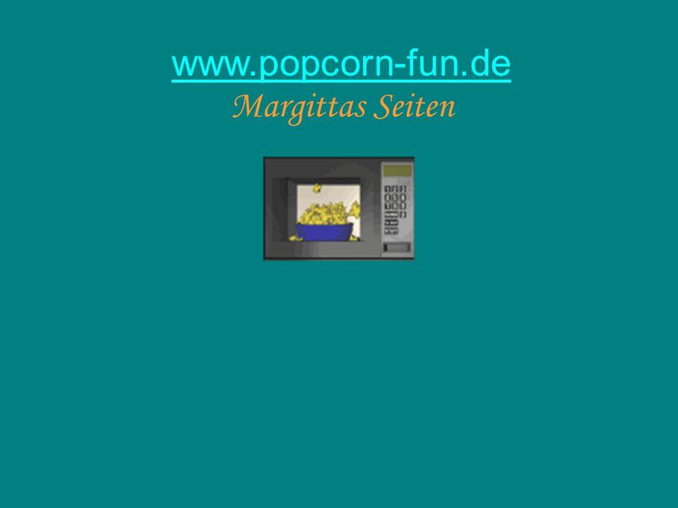 www.popcorn-fun.de Margittas Seiten
