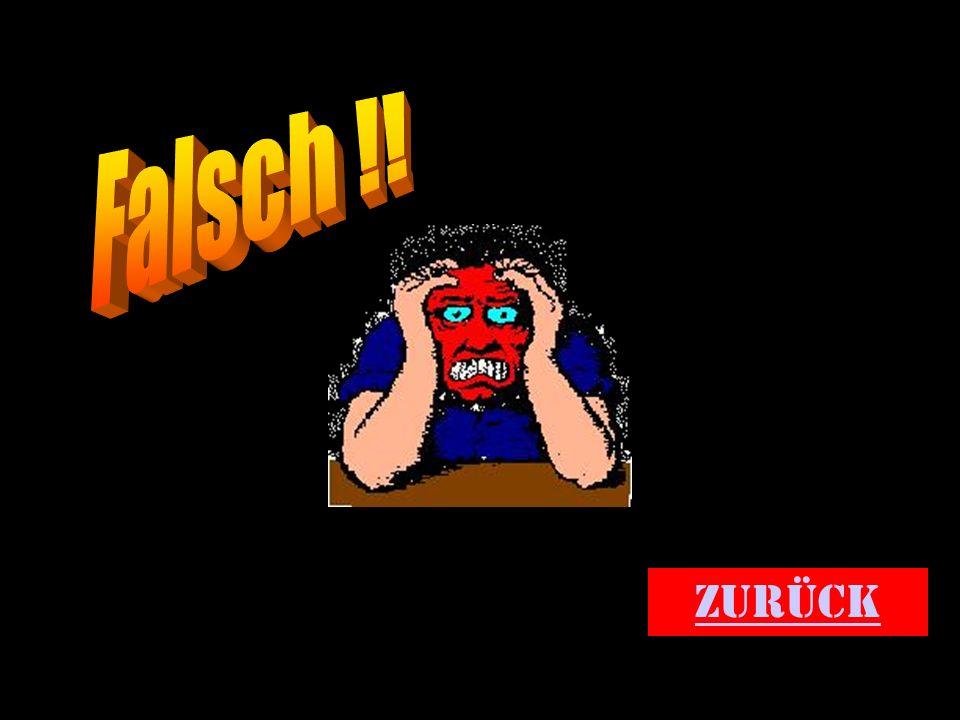 Falsch !! ZURÜCK