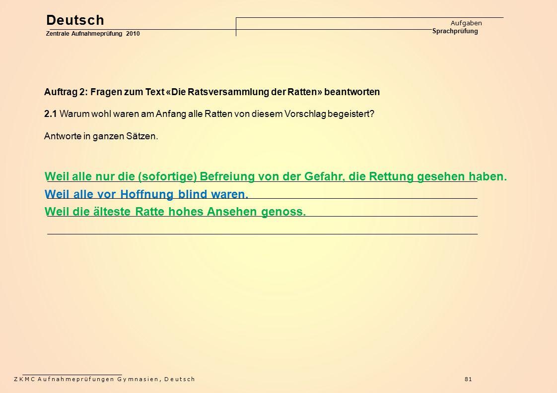Deutsch Aufgaben Sprachprüfung. Zentrale Aufnahmeprüfung 2010. Auftrag 2: Fragen zum Text «Die Ratsversammlung der Ratten» beantworten.