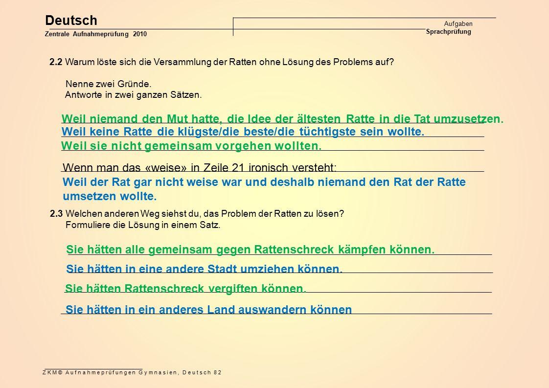 Deutsch Aufgaben Sprachprüfung. Zentrale Aufnahmeprüfung 2010. 2.2 Warum löste sich die Versammlung der Ratten ohne Lösung des Problems auf