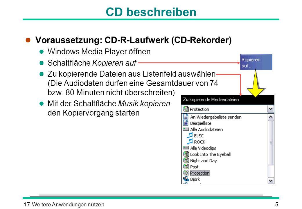 CD beschreiben Voraussetzung: CD-R-Laufwerk (CD-Rekorder)