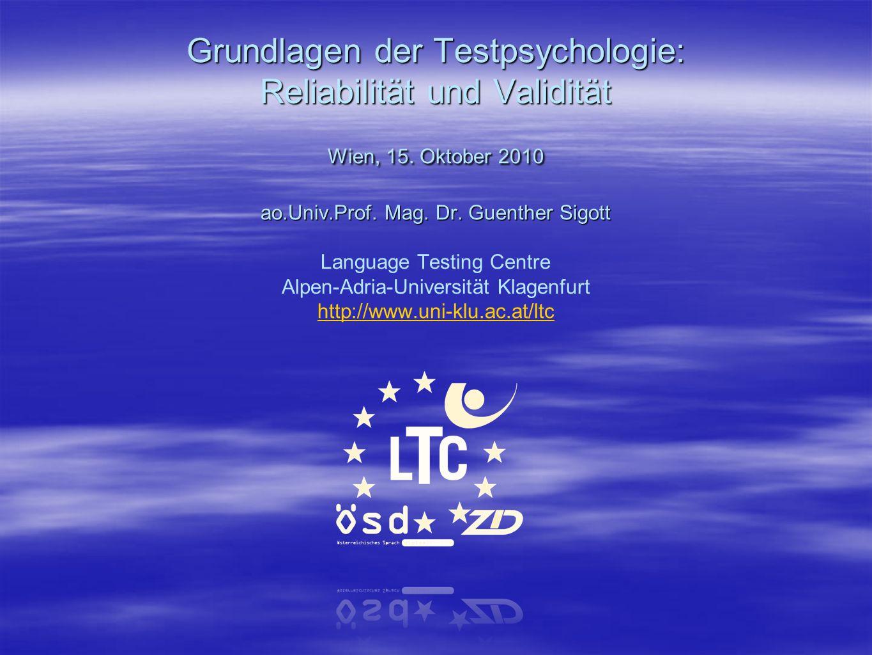 Matura in den Erstsprachen Grundlagen der Testpsychologie: Reliabilität und Validität Wien, 15.