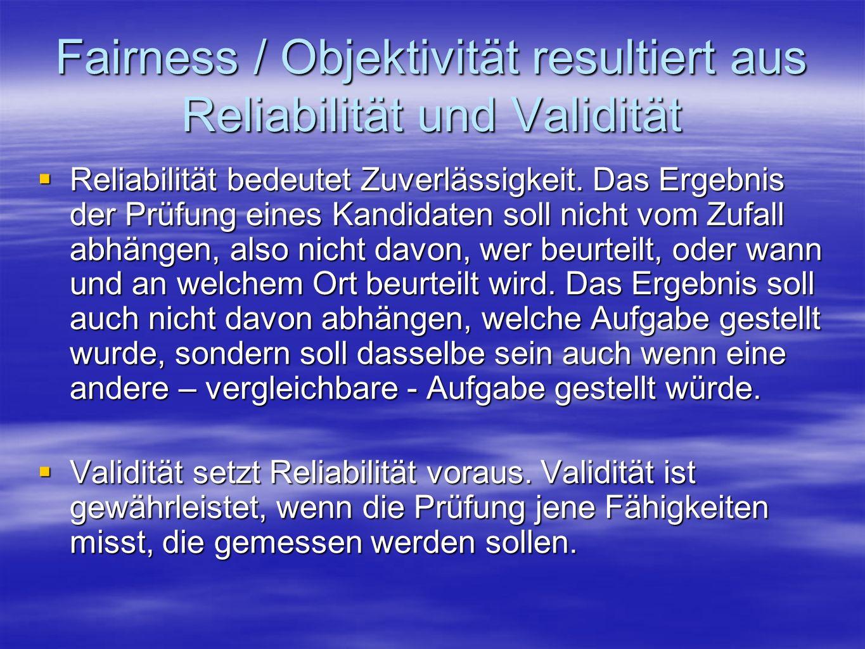 Fairness / Objektivität resultiert aus Reliabilität und Validität