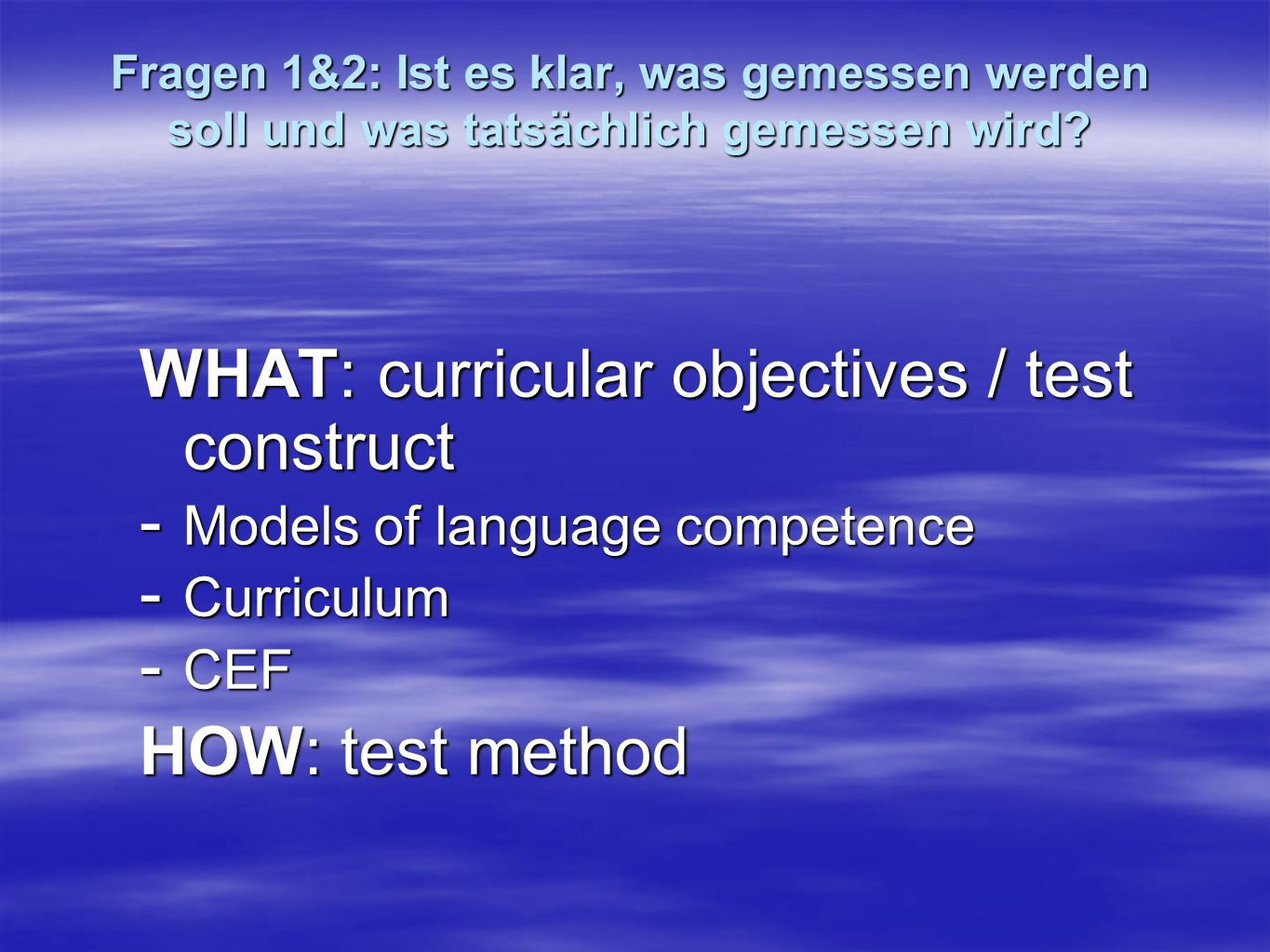 WHAT: curricular objectives / test construct
