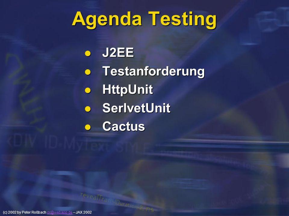 Agenda Testing J2EE Testanforderung HttpUnit SerlvetUnit Cactus