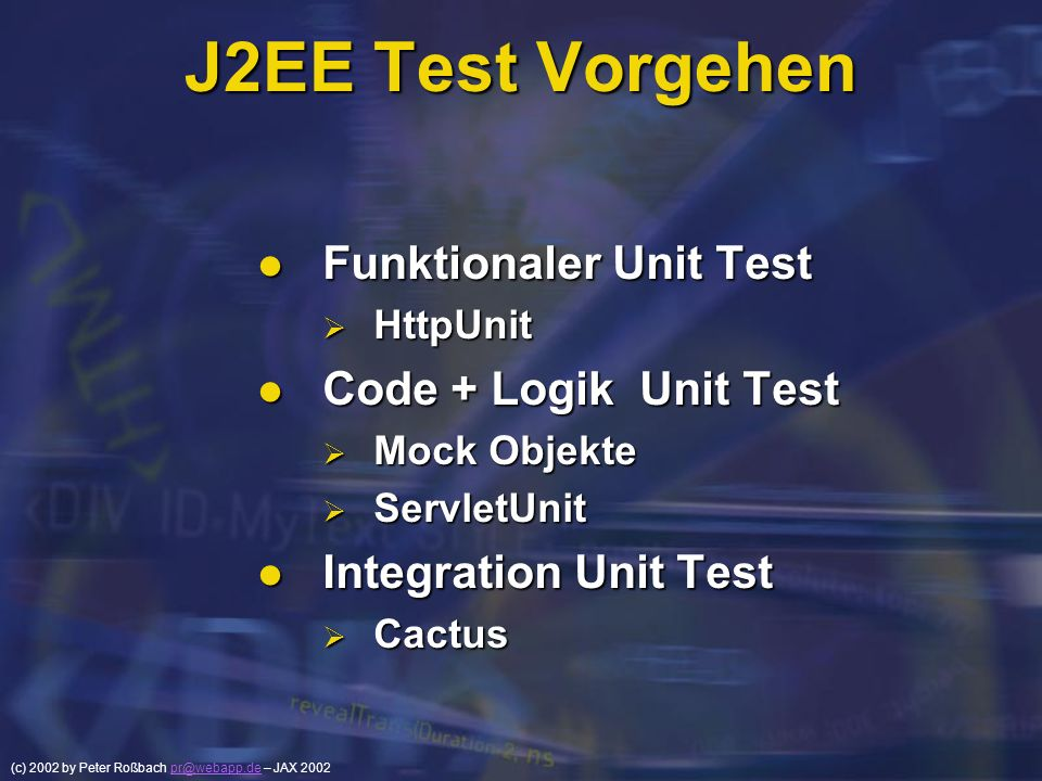 J2EE Test Vorgehen Funktionaler Unit Test Code + Logik Unit Test