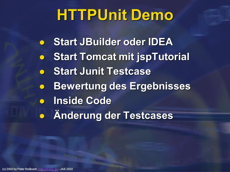 HTTPUnit Demo Start JBuilder oder IDEA Start Tomcat mit jspTutorial