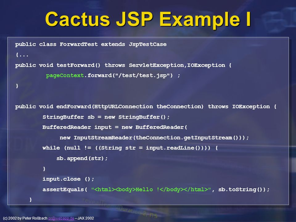 Cactus JSP Example I public class ForwardTest extends JspTestCase {...
