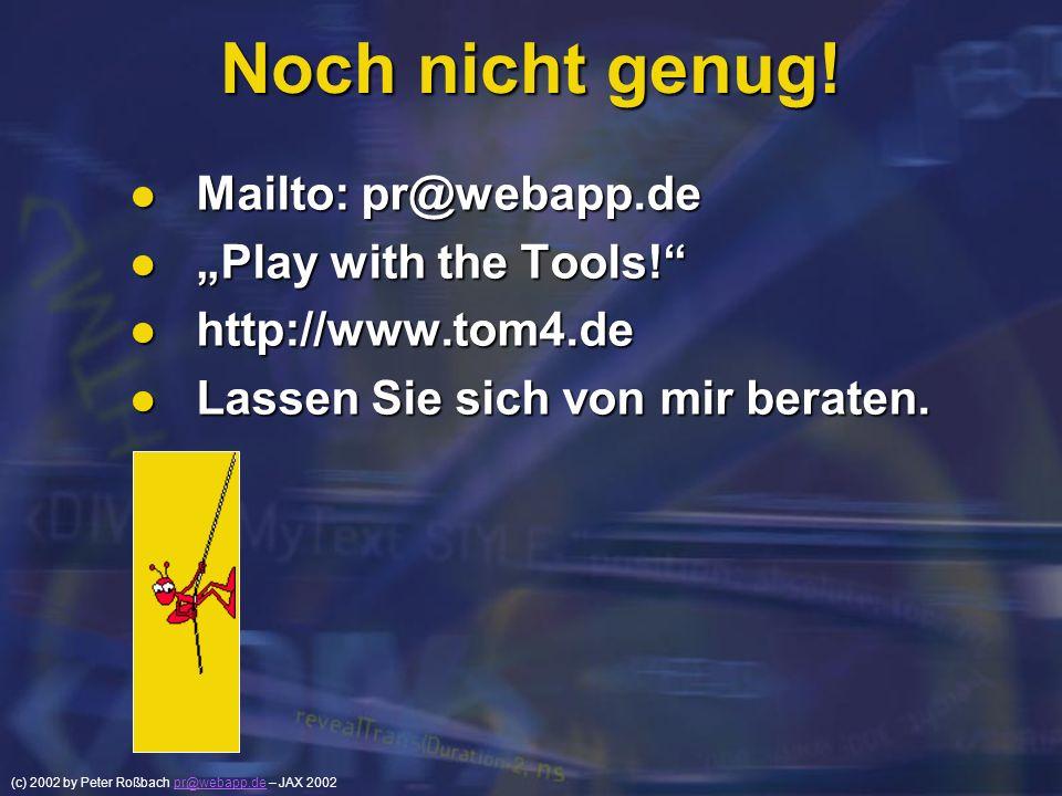 """Noch nicht genug! Mailto: pr@webapp.de """"Play with the Tools!"""