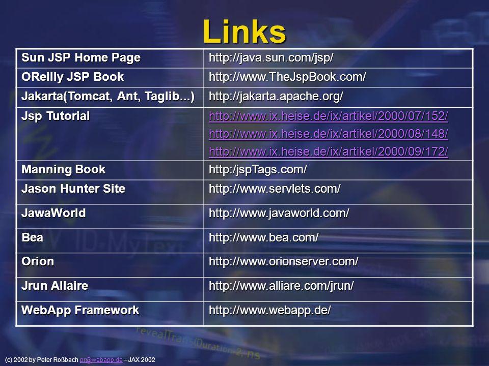 Links Sun JSP Home Page http://java.sun.com/jsp/ OReilly JSP Book
