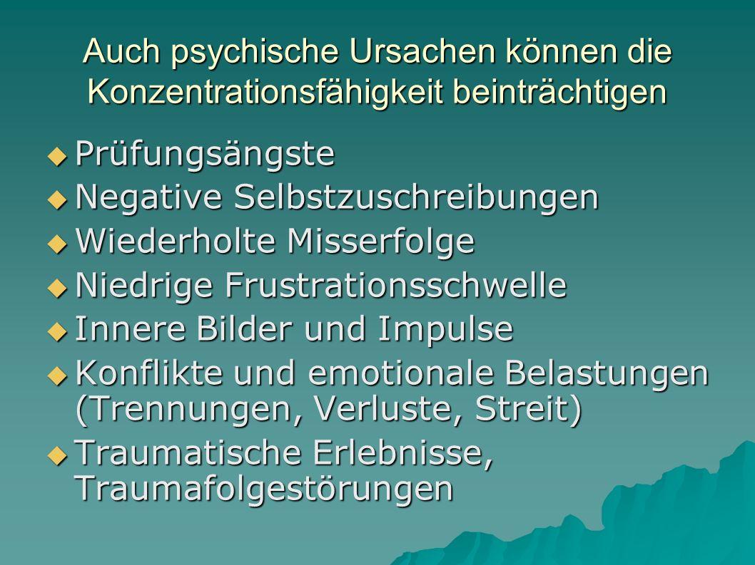 Auch psychische Ursachen können die Konzentrationsfähigkeit beinträchtigen