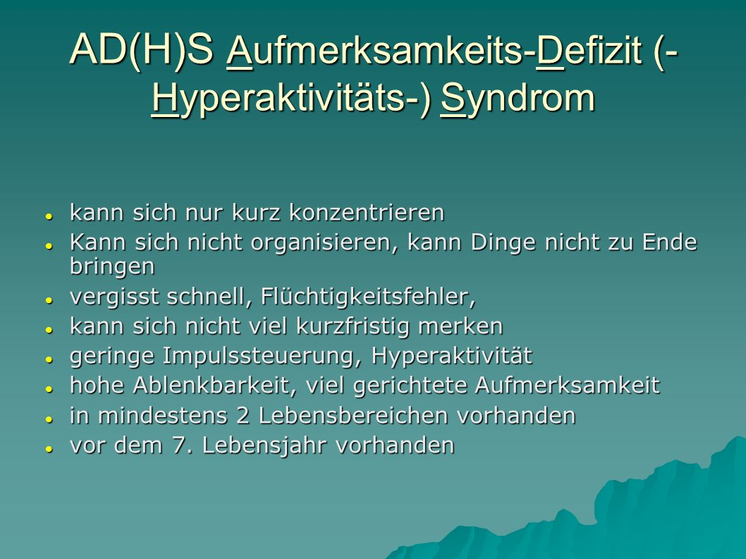 AD(H)S Aufmerksamkeits-Defizit (-Hyperaktivitäts-) Syndrom