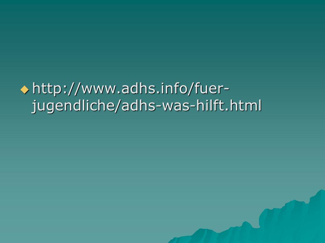 http://www.adhs.info/fuer-jugendliche/adhs-was-hilft.html