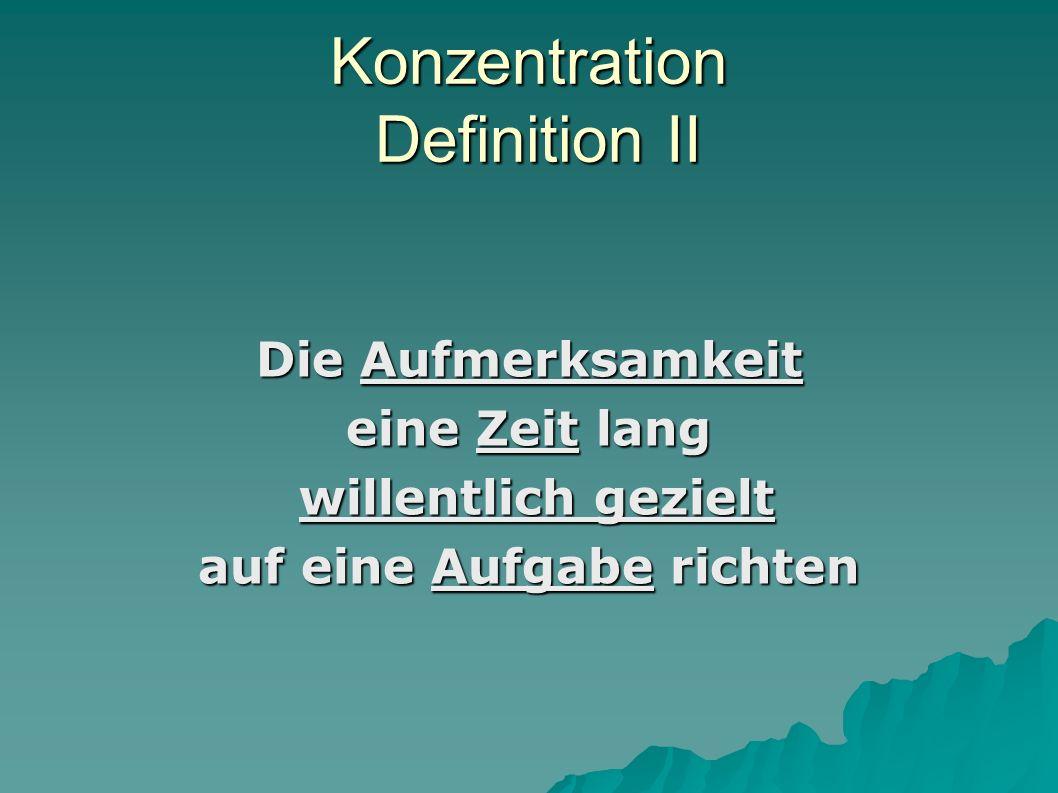 Konzentration Definition II