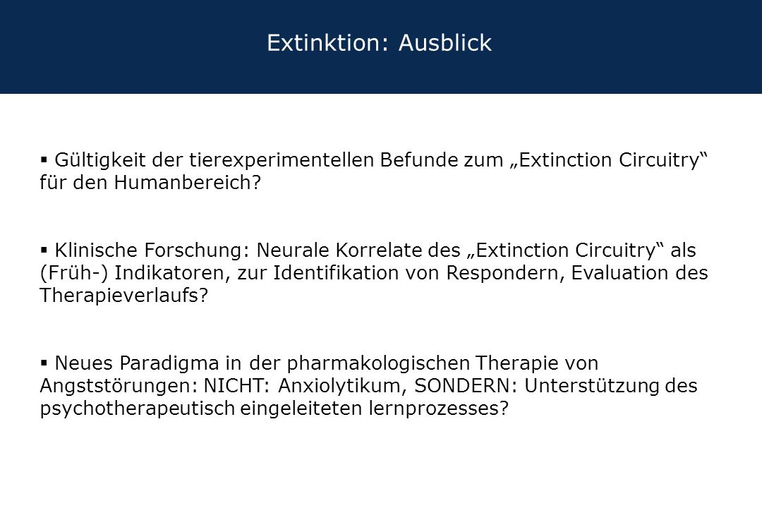 """Extinktion: Ausblick Gültigkeit der tierexperimentellen Befunde zum """"Extinction Circuitry für den Humanbereich"""