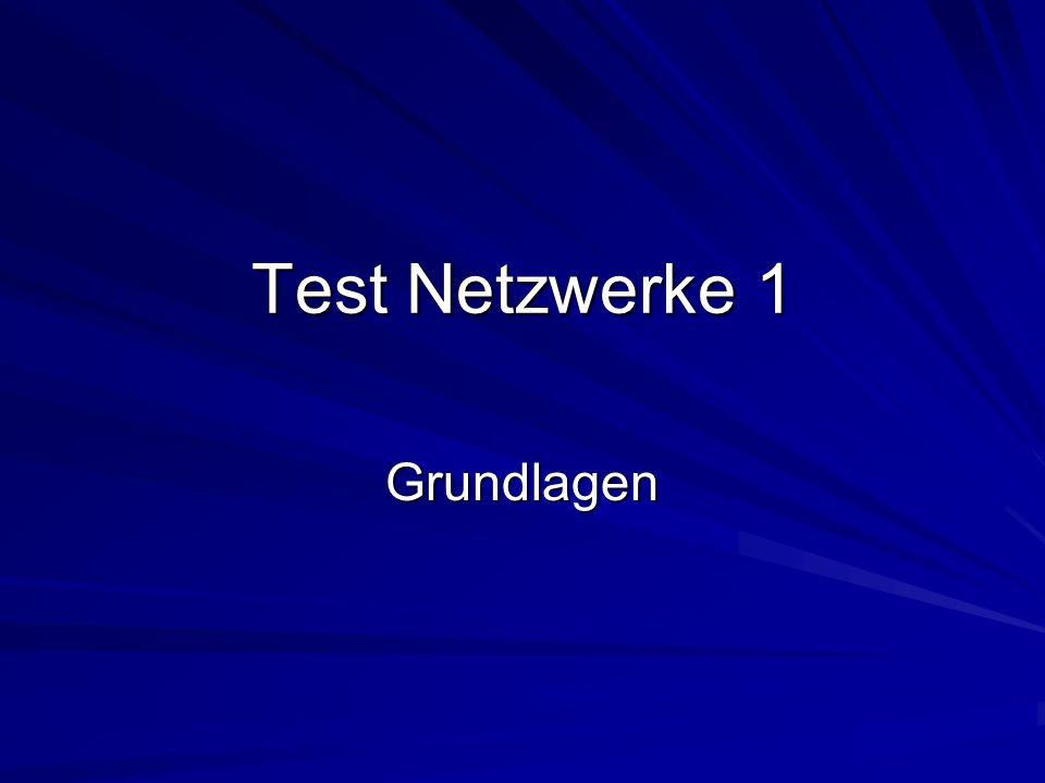 Test Netzwerke 1 Grundlagen