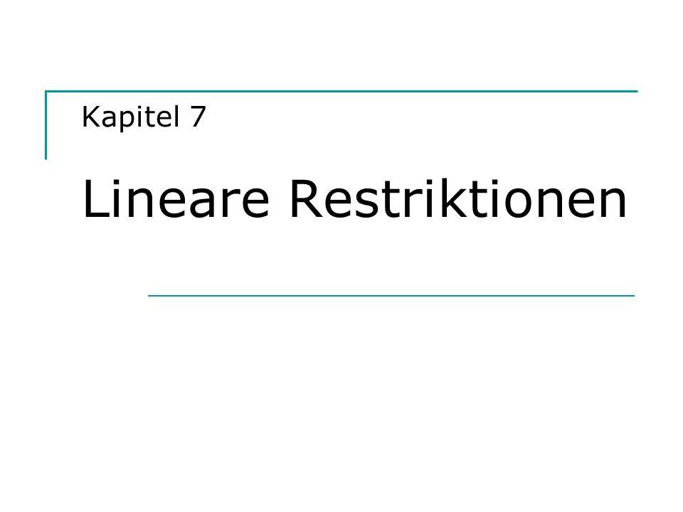 Kapitel 7 Lineare Restriktionen