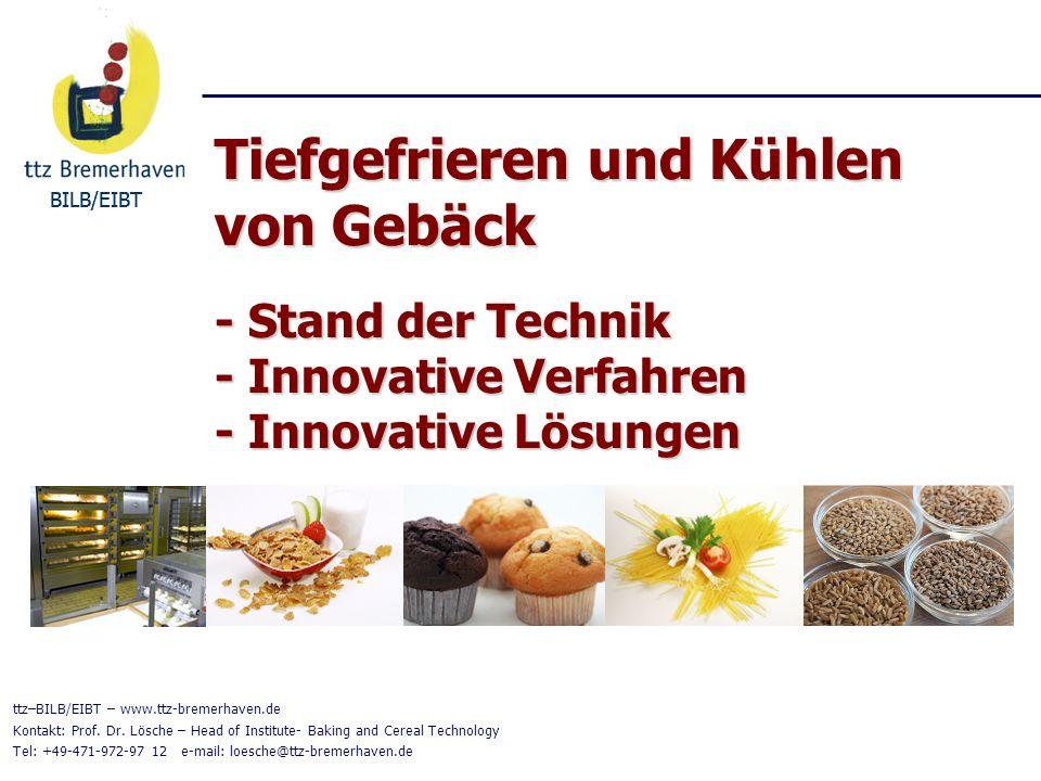 Tiefgefrieren und Kühlen von Gebäck - Stand der Technik - Innovative Verfahren - Innovative Lösungen