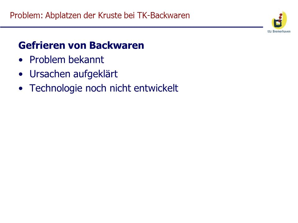 Problem: Abplatzen der Kruste bei TK-Backwaren