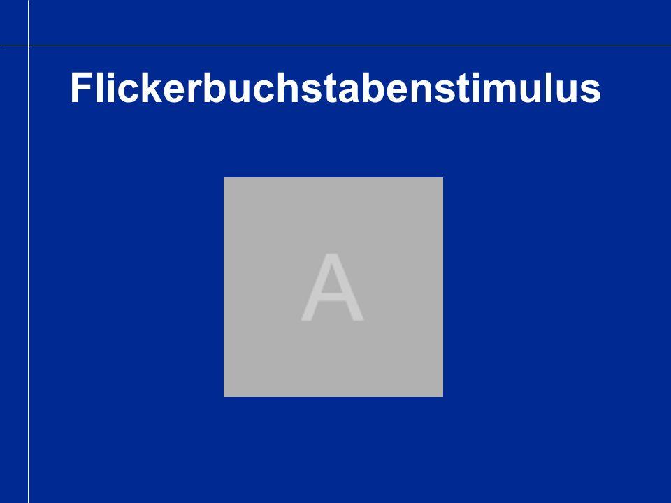 Flickerbuchstabenstimulus
