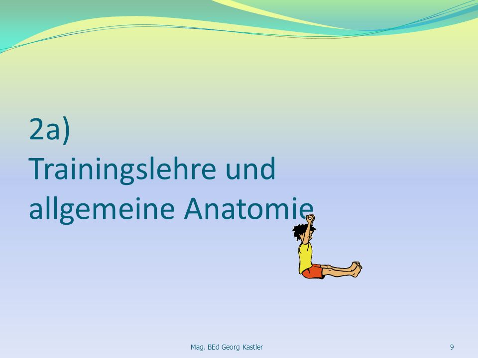 2a) Trainingslehre und allgemeine Anatomie
