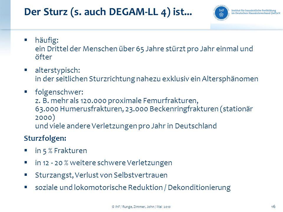 Der Sturz (s. auch DEGAM-LL 4) ist...