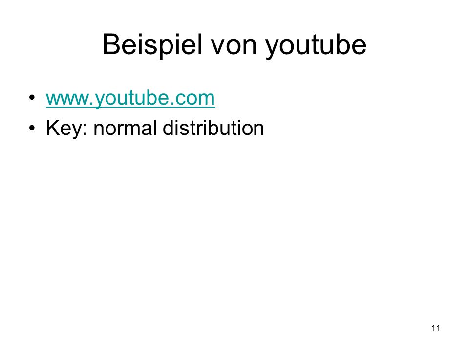 Beispiel von youtube www.youtube.com Key: normal distribution