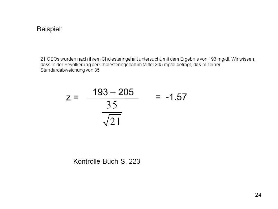193 – 205 z = = -1.57 Beispiel: Kontrolle Buch S. 223