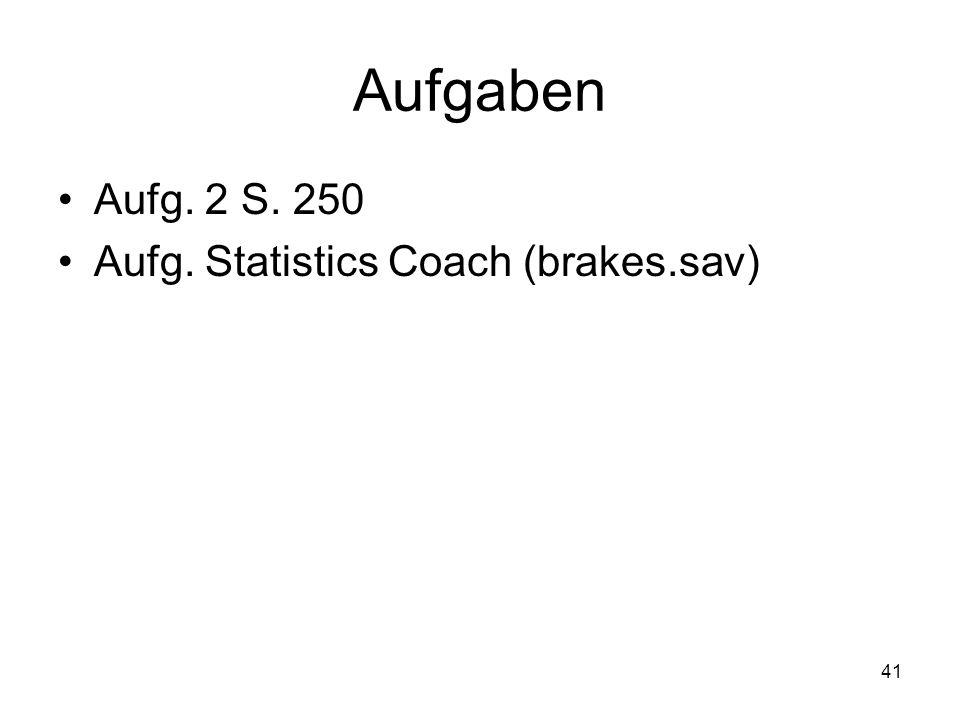 Aufgaben Aufg. 2 S. 250 Aufg. Statistics Coach (brakes.sav)