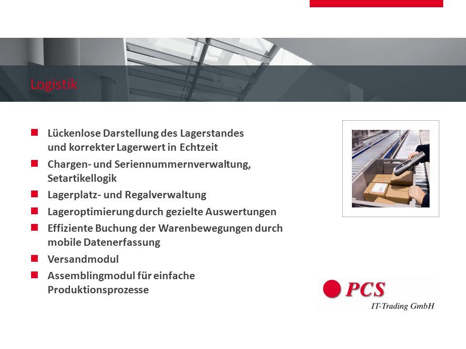 Logistik Lückenlose Darstellung des Lagerstandes und korrekter Lagerwert in Echtzeit. Chargen- und Seriennummernverwaltung, Setartikellogik.