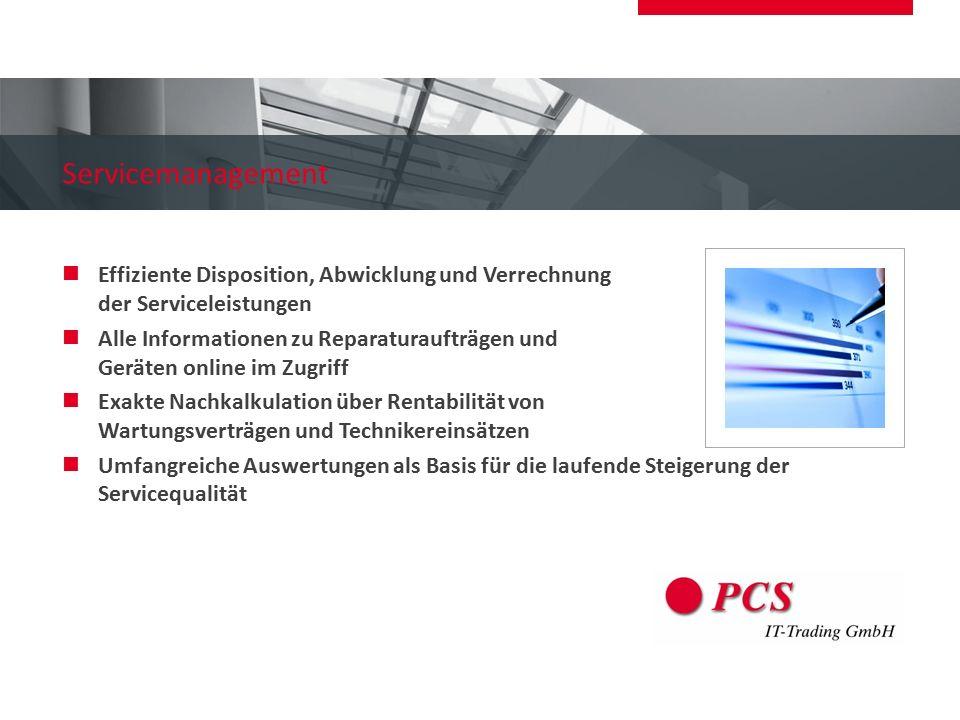 Servicemanagement Effiziente Disposition, Abwicklung und Verrechnung der Serviceleistungen.