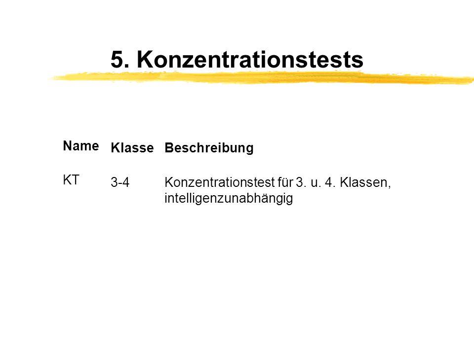 5. Konzentrationstests Name Klasse Beschreibung KT 3-4