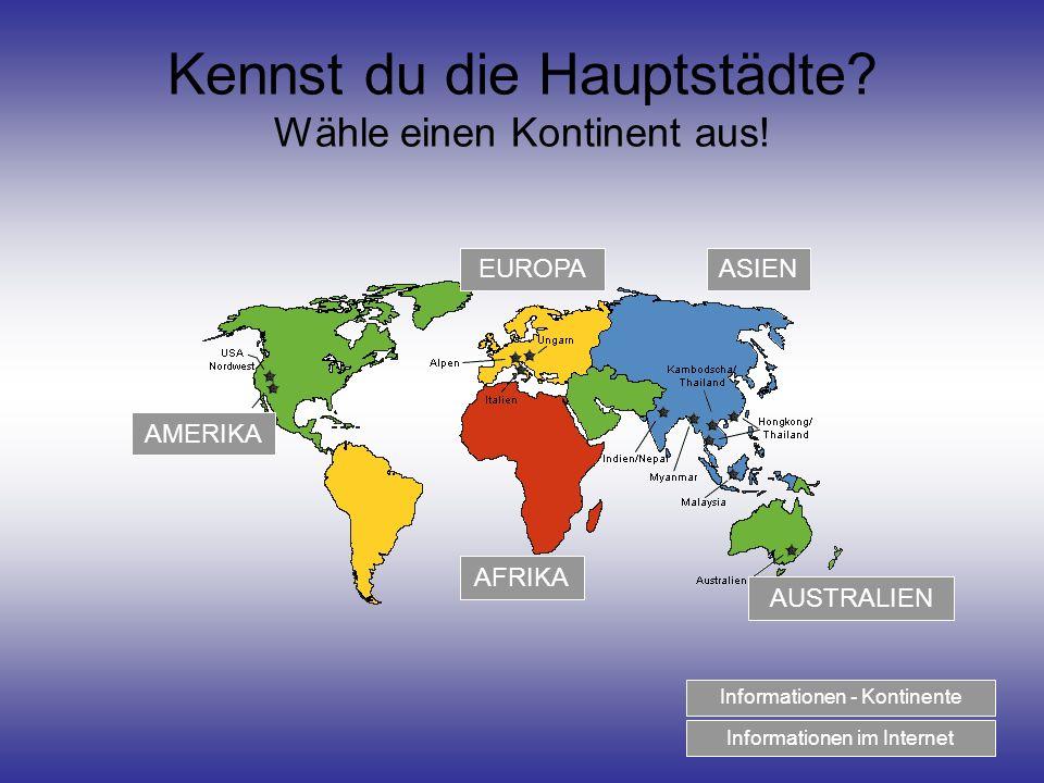 Kennst du die Hauptstädte Wähle einen Kontinent aus!