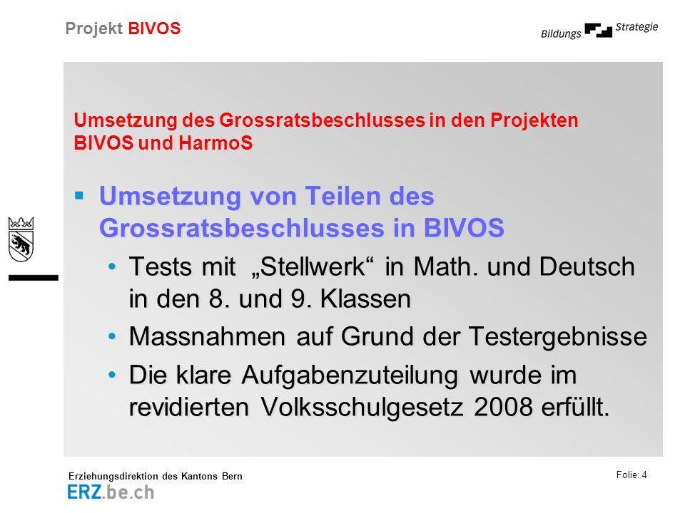 Umsetzung des Grossratsbeschlusses in den Projekten BIVOS und HarmoS