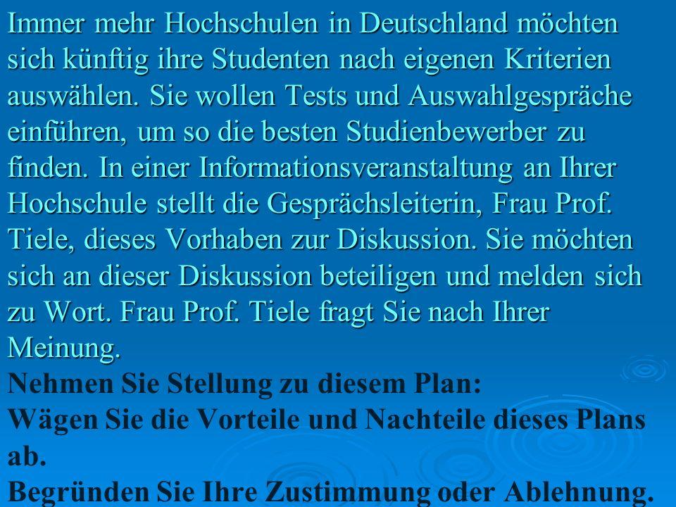 Immer mehr Hochschulen in Deutschland möchten sich künftig ihre Studenten nach eigenen Kriterien auswählen.