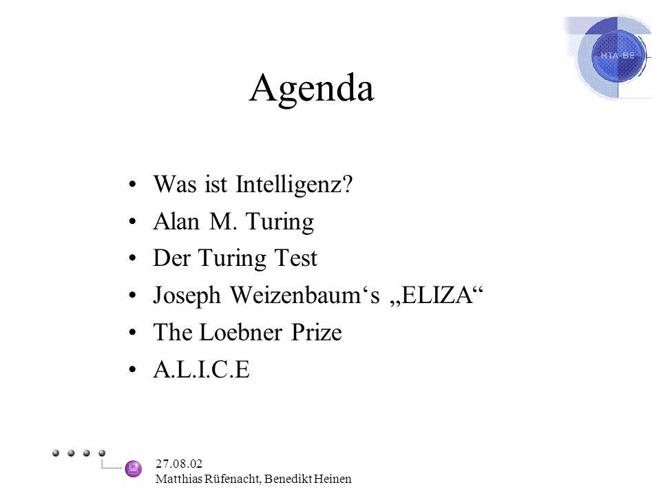 Agenda Was ist Intelligenz Alan M. Turing Der Turing Test