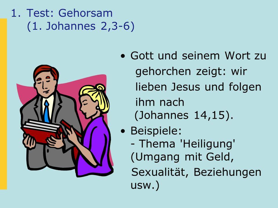 Test: Gehorsam (1. Johannes 2,3-6)