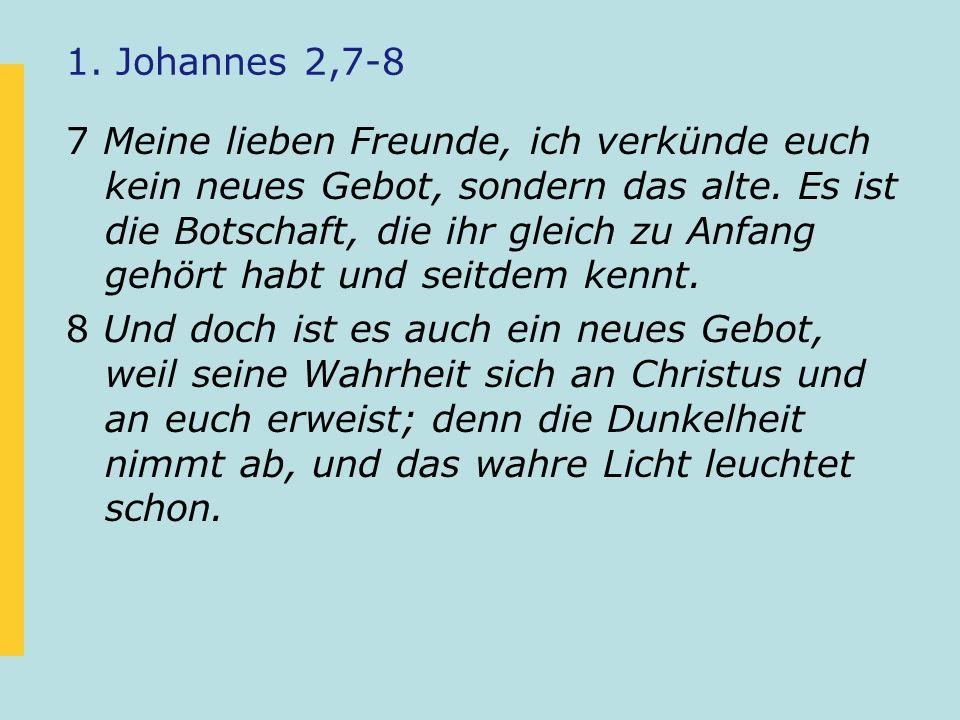 1. Johannes 2,7-8