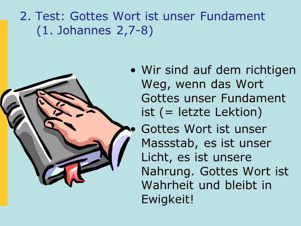 2. Test: Gottes Wort ist unser Fundament (1. Johannes 2,7-8)