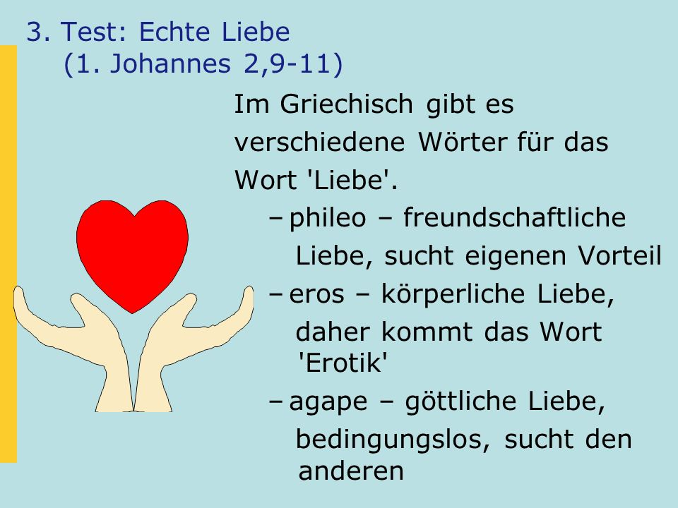 3. Test: Echte Liebe (1. Johannes 2,9-11)