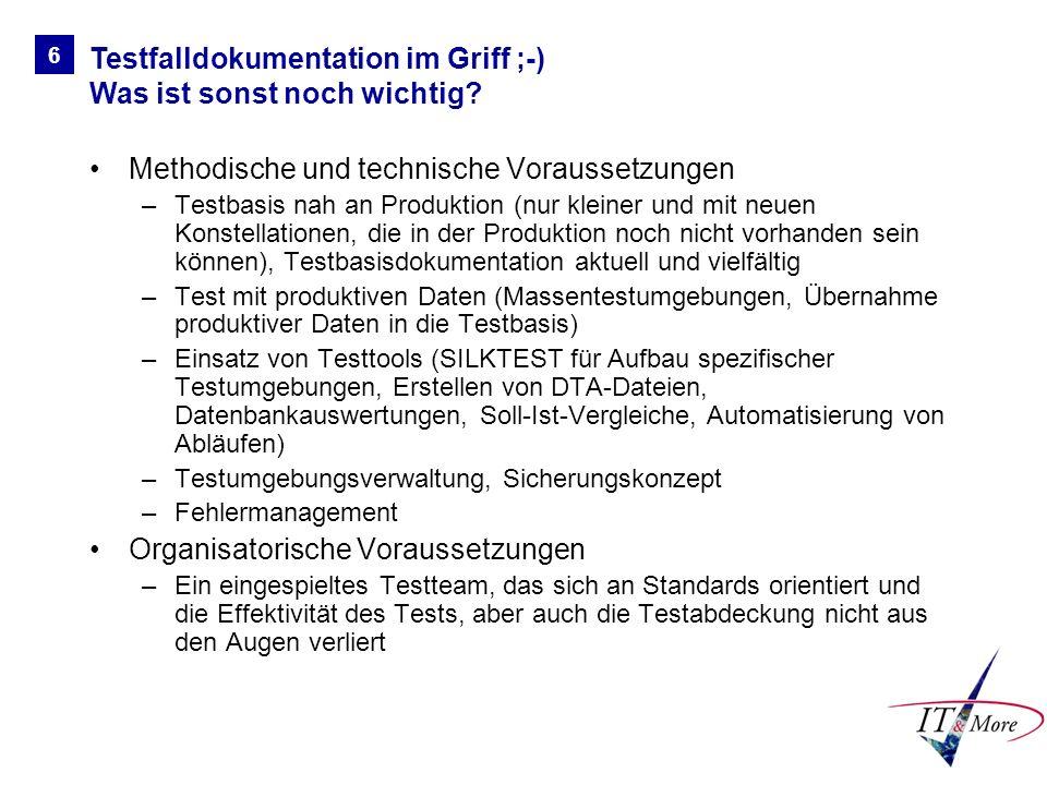 Testfalldokumentation im Griff ;-) Was ist sonst noch wichtig