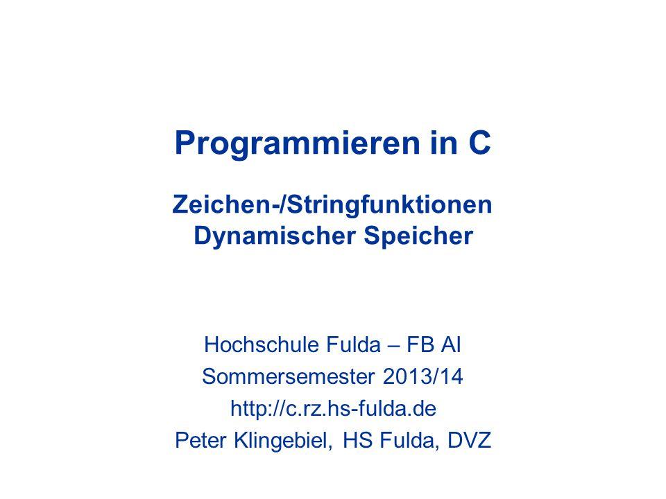 Programmieren in C Zeichen-/Stringfunktionen Dynamischer Speicher