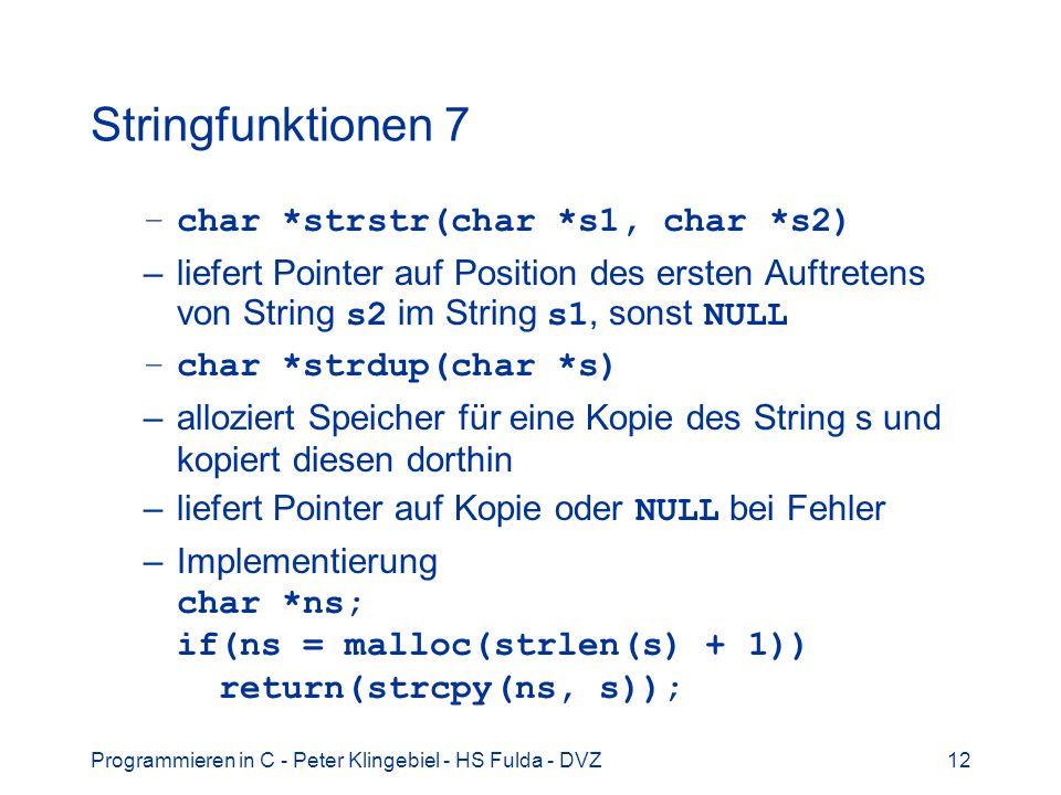 Stringfunktionen 7 char *strstr(char *s1, char *s2)