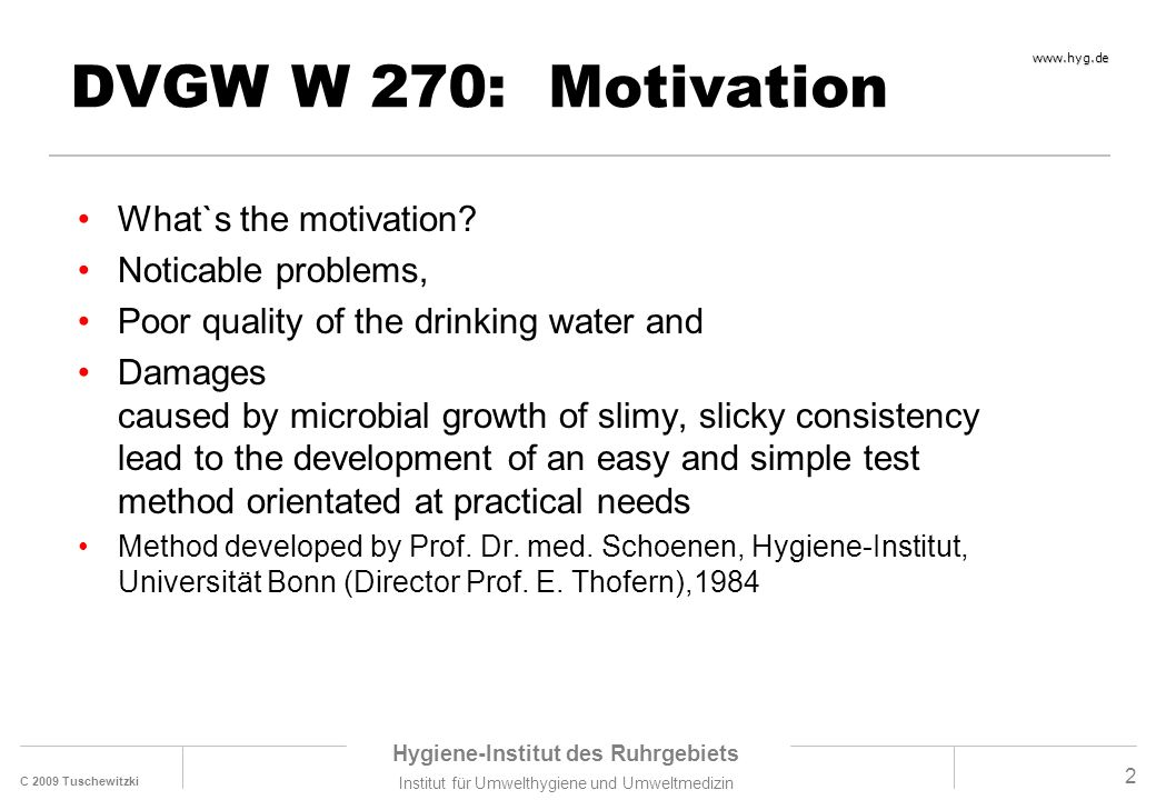 DVGW W 270: Motivation What`s the motivation Noticable problems,