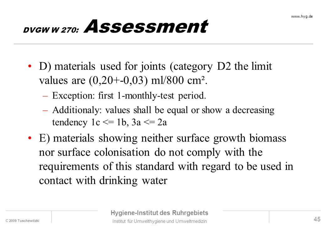 DVGW W 270: Assessment D) materials used for joints (category D2 the limit values are (0,20+-0,03) ml/800 cm².