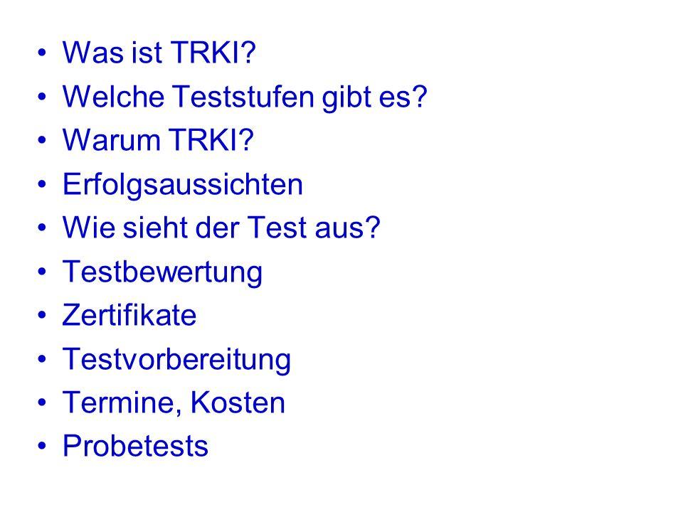 Was ist TRKI Welche Teststufen gibt es Warum TRKI Erfolgsaussichten. Wie sieht der Test aus Testbewertung.