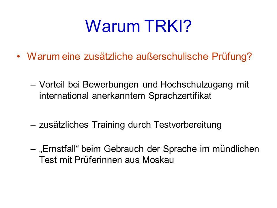 Warum TRKI Warum eine zusätzliche außerschulische Prüfung